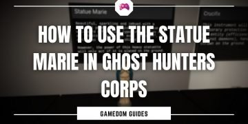 How To Use The Statue Marie In Ghost Hunters Corp