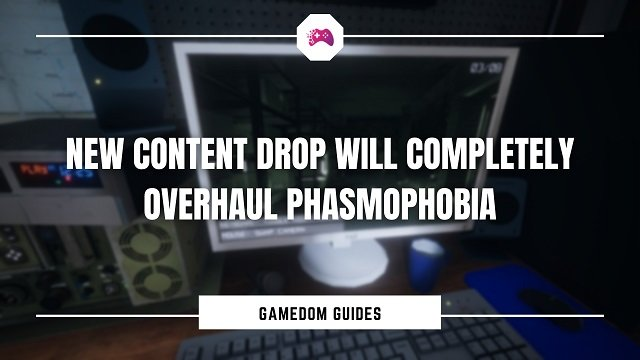 New Content Drop Will Completely Overhaul Phasmophobia
