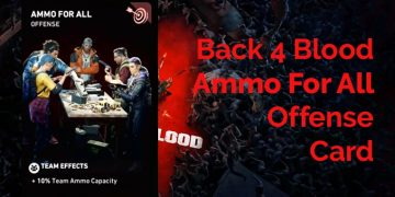 Back 4 Blood Ammo For All Card Guide