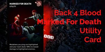Back 4 Blood Marked For Death Card Guide