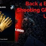 Back 4 Blood Shooting Gloves Card Guide