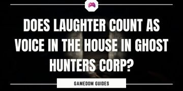 Does Laughter Count As Voice In The House In Ghost Hunters Corp