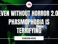 Even Without Horror 2.0, Phasmophobia Is Terrifying