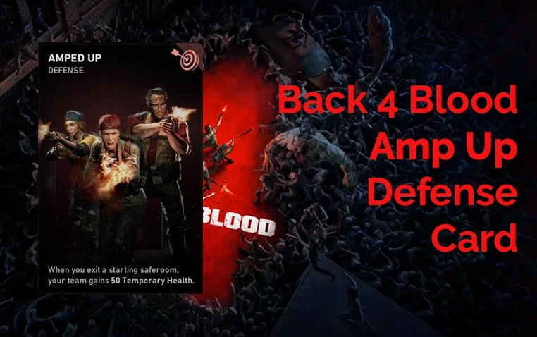 Back 4 Blood Amped Up Card Guide